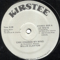 WILLIE CLAYTON - Can I Change Your Mind / Stay