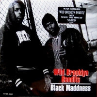 BLACK MADDNESS - Wild Brooklyn Bandits