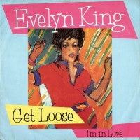 EVELYN KING - Get Loose / I'm In Love