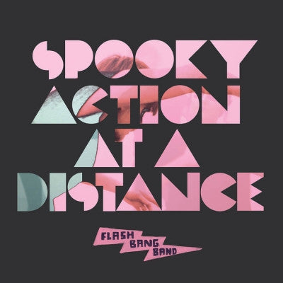 FLASH BANG BAND / MOHIT - Spooky Action at a Distance / Alright