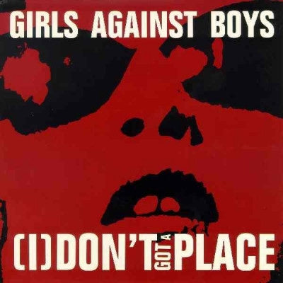 GIRLS AGAINST BOYS - (I) Don't Got A Place / Man Ray Of Love