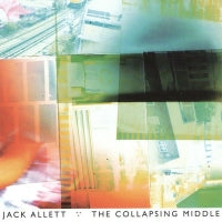 JACK ALLETT - The Collapsing Middle