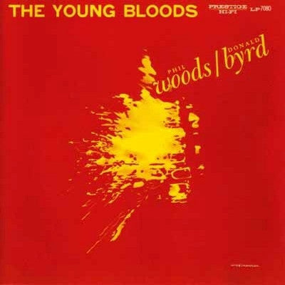 PHIL WOODS & DONALD BYRD - The Young Bloods