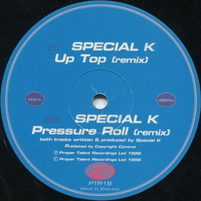 SPECIAL K - Up Top / Pressure Roll (Remixes)