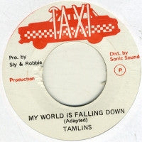 THE TAMLINS - My World Is Falling Down / Versions (Sly & Robbie).