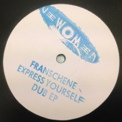 FRANSCHENE - Express Yourself Dub EP