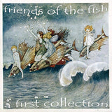 VARIOUS - Friends Of The Fish - A First Collection