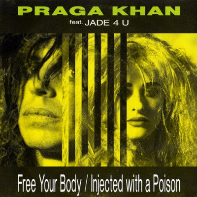 PRAGA KHAN FEAT. JADE 4U - Free Your Body / Injected With A Poison