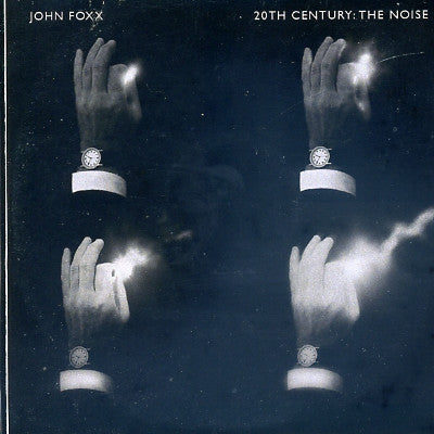 JOHN FOXX - 20th Century: The Noise