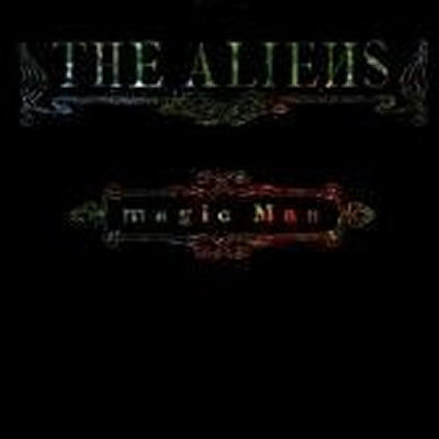 THE ALIENS - Magic Man / Place Of The Cave