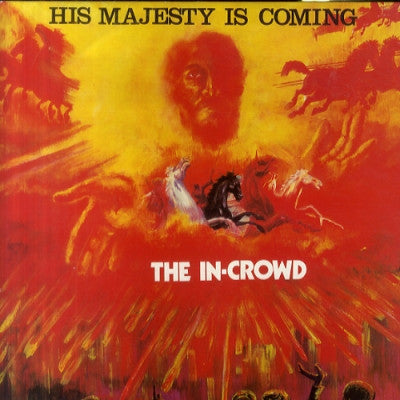 THE IN-CROWD - His Majesty Is Coming