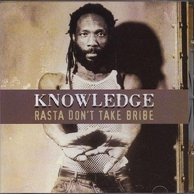 KNOWLEDGE - Rasta Don't Take Bribe
