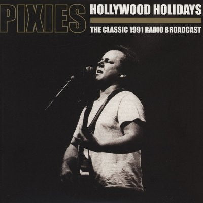 PIXIES - Hollywood Holidays: The Classic 1991 Radio Broadcast