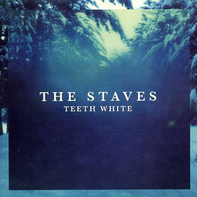 THE STAVES - Teeth White
