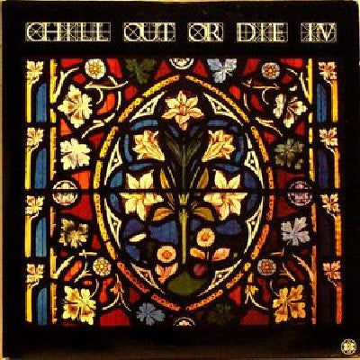 VARIOUS - Chill Out Or Die IV