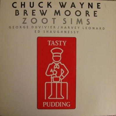 CHUCK WAYNE / BREW MOORE / ZOOT SIMS - Tasty Pudding