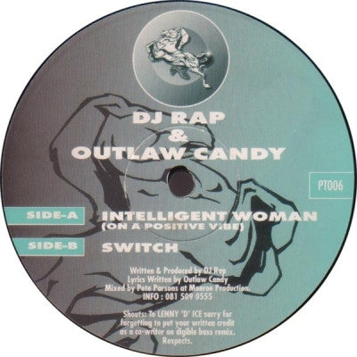 DJ RAP & OUTLAW CANDY - Intelligent Woman (On A Positive Vibe) / Switch