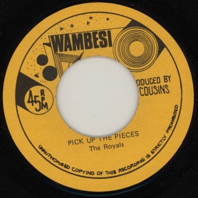 THE ROYALS - Pick Up The Pieces / Versions