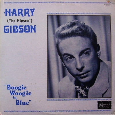 HARRY (THE HIPSTER) GIBSON - Boogie Woogie In Blue