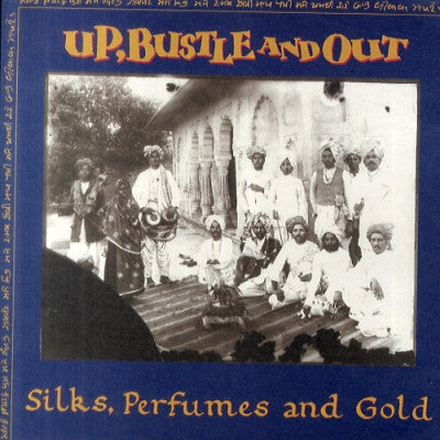 UP, BUSTLE AND OUT - Silks, Perfumes And Gold
