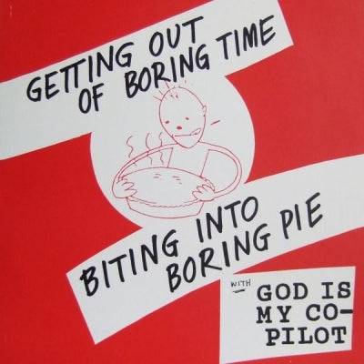 GOD IS MY CO-PILOT - Getting Out Of Boring Time Digging Into Boring Pie