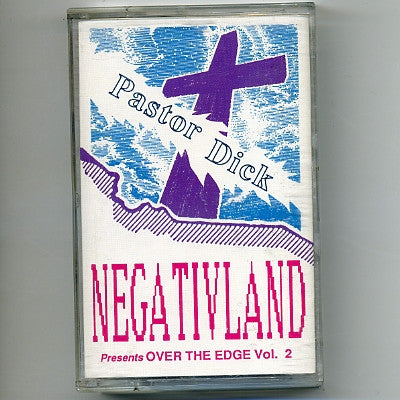 NEGATIVLAND  - Presents Over The Edge Vol. 2: Pastor Dick