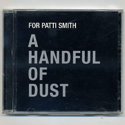 A HANDFUL OF DUST - For Patti Smith