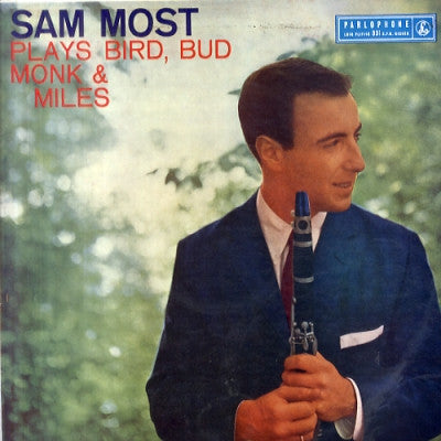 SAM MOST - Plays Bird, Bud, Monk And Miles