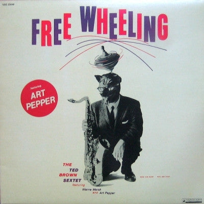 THE TED BROWN SEXTET FEATURING WARNE MARSH AND ART PEPPER - Free Wheeling