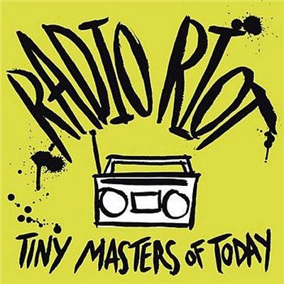 TINY MASTERS OF TODAY - Radio Riot