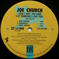JOE CHURCH - I Can't Wait Too Long (Let somebody love you)