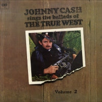 JOHNNY CASH - Johnny Cash Sings The Ballads Of The True West Volume 2