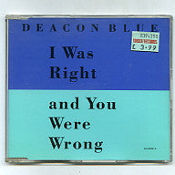 DEACON BLUE - I Was Right & You Were Wrong