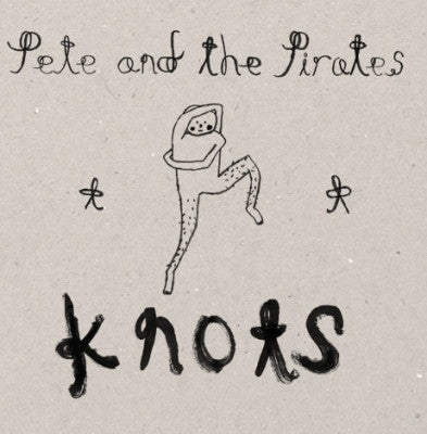 PETE & THE PIRATES - Knots