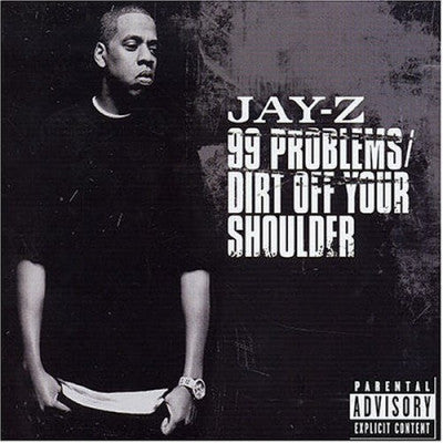 JAY-Z - 99 Problems / Dirt Off Your Shoulder