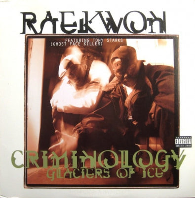 RAEKWON FEATURING TONY STARKS (GHOSTFACE KILLER). - Criminology / Glaciers Of Ice