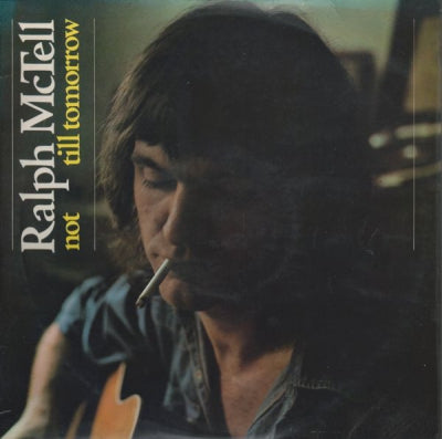 RALPH MCTELL - Not Till Tomorrow