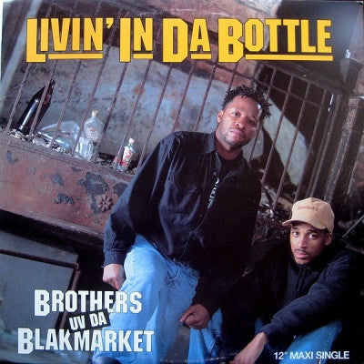 BROTHERS UV DA BLACKMARKET - Livin' In Da Bottle / Ruff Neck Style