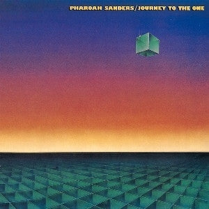 PHAROAH SANDERS - Journey To The One