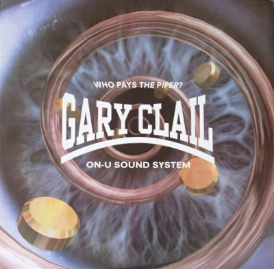 GARY CLAIL ON-U SOUND SYSTEM - Who Pays The Piper?