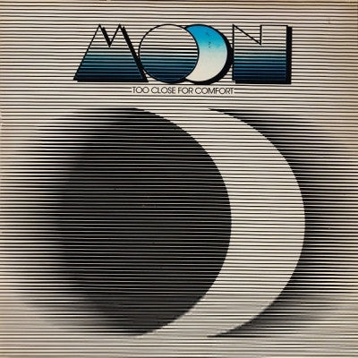 MOON - Too Close For Comfort