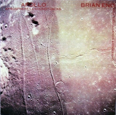 BRIAN ENO WITH DANIEL LANOIS & ROGER ENO - Apollo - Atmospheres & Soundtracks