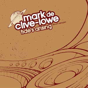 MARK DE CLIVE-LOWE - Tide's Arising (Album Sampler)
