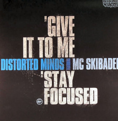 DISTORTED MINDS - Give It To Me / Stay Focused