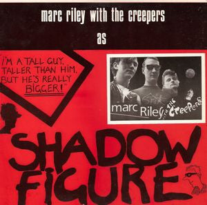 MARC RILEY WITH THE CREEPERS - Shadow Figure