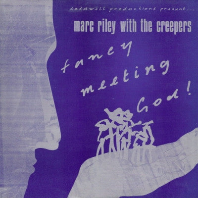MARC RILEY WITH THE CREEPERS - Fancy Meeting God