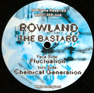 ROWLAND THE BASTARD - Fluctuation / Chemical Generation