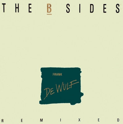 FRANK DE WULF - The B Sides Remixed