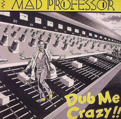MAD PROFESSOR - Dub Me Crazy !!