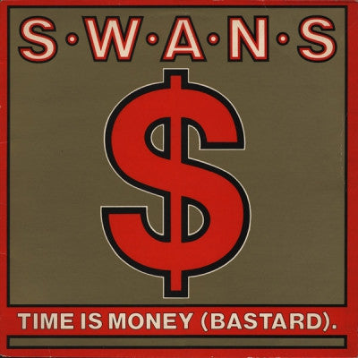 SWANS  - Time Is Money ( Bastard )